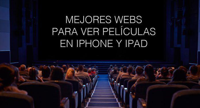 mejores webs ver peliculas gratis iphone ipad
