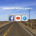 eliminar apps recientes ios 11